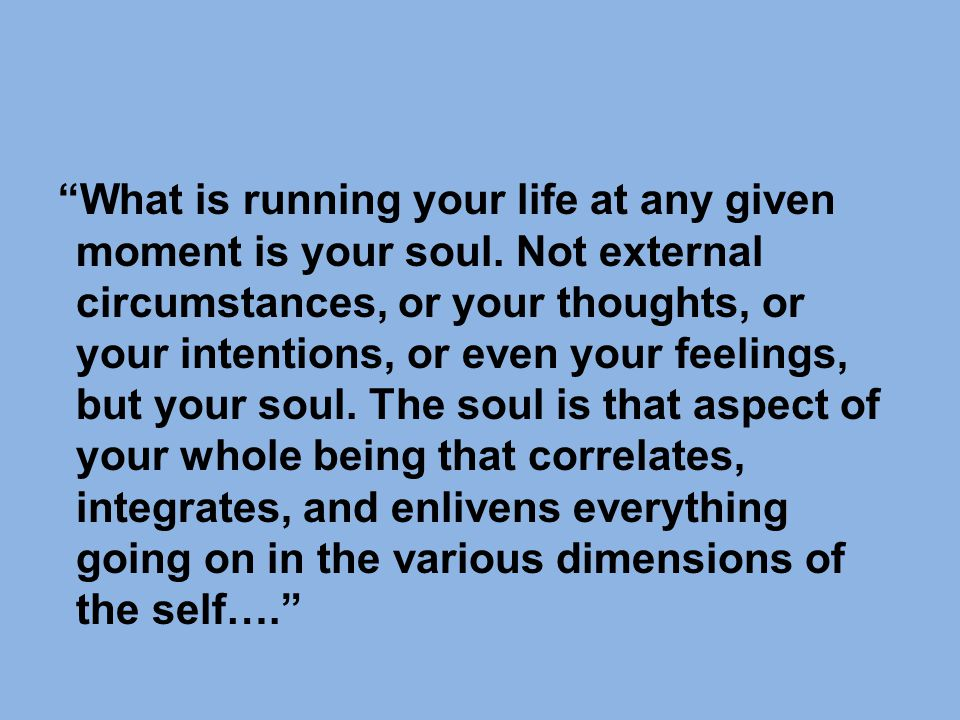 3.What is the current state of your soul? What nourishes your soul?
