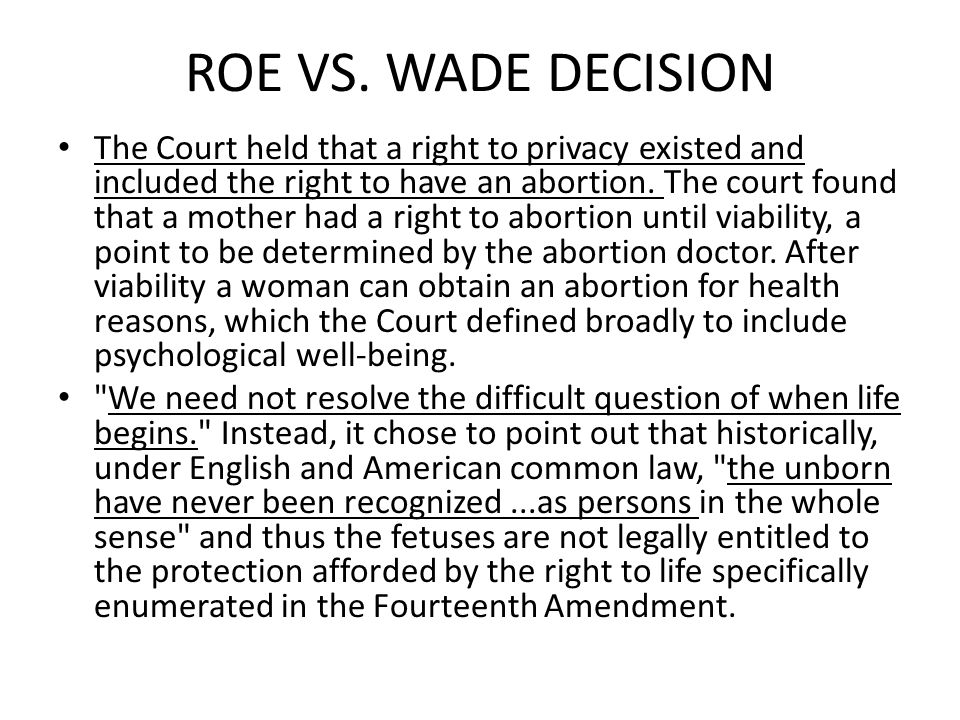 CULTURAL ARGUMENTS FOR ABORTION Some human beings are not persons and therefore do not have rights A woman cannot be forced to use her body to maintain the survival of a non-person human being