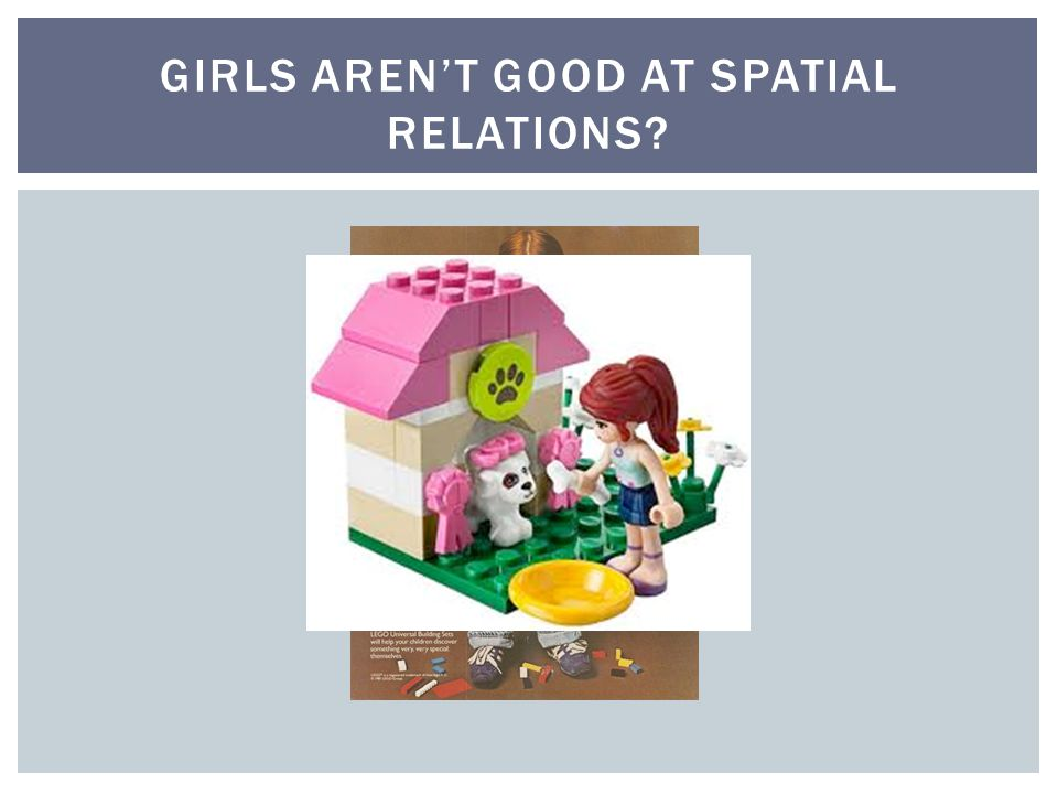 GIRLS AREN'T GOOD AT SPATIAL RELATIONS