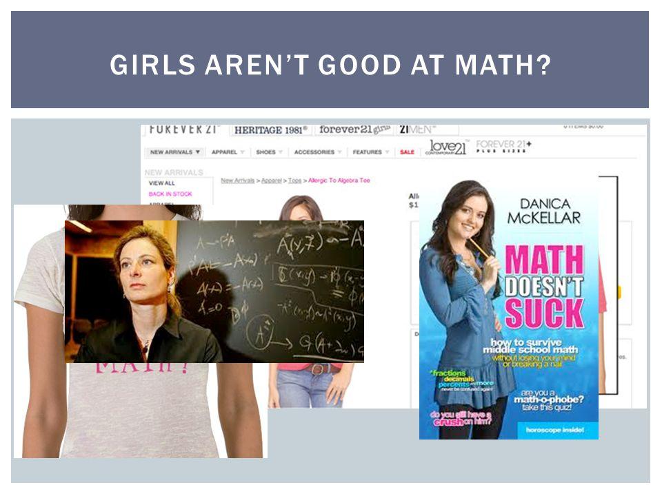 GIRLS AREN'T GOOD AT MATH