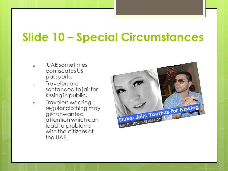 Slide 10 – Special Circumstances o UAE sometimes confiscates US passports.