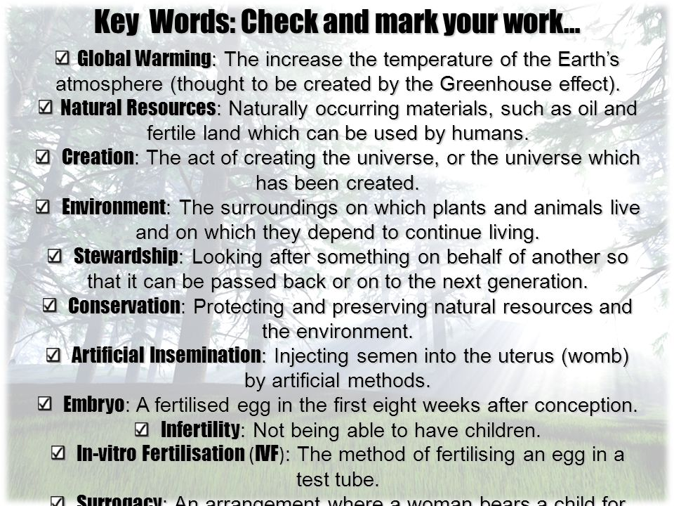 Key Words: Check and mark your work… Global Warming: The increase the temperature of the Earth's atmosphere (thought to be created by the Greenhouse effect).