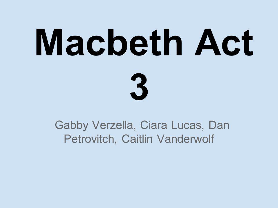 Macbeth Act 3 Gabby Verzella, Ciara Lucas, Dan Petrovitch, Caitlin Vanderwolf
