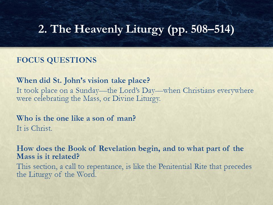 FOCUS QUESTIONS When did St. John's vision take place.