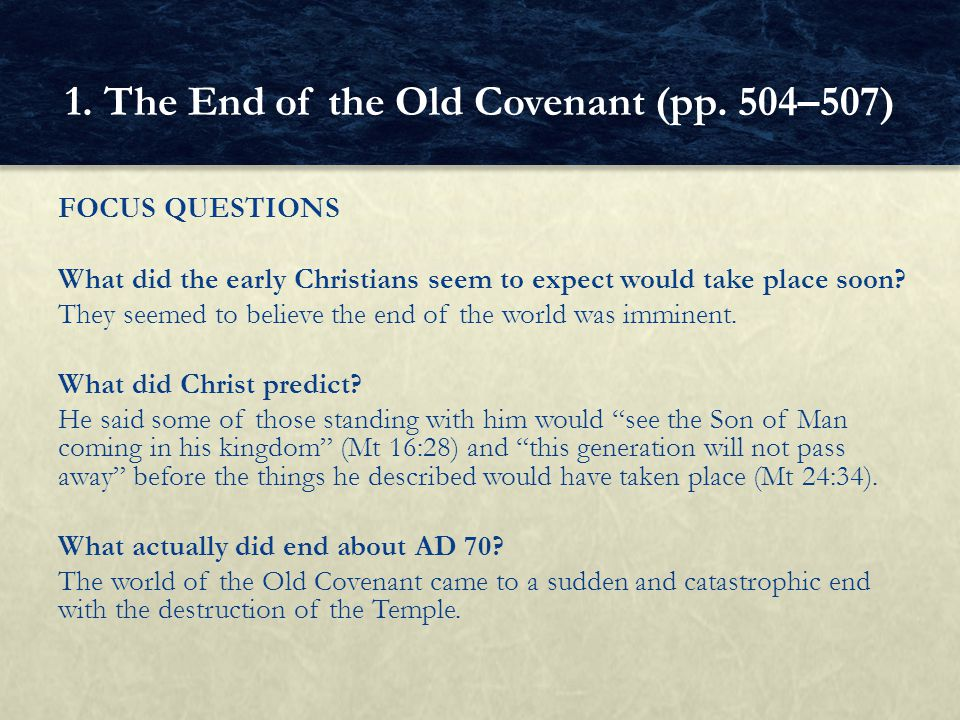 FOCUS QUESTIONS To what do Christians look forward at the end of the world.