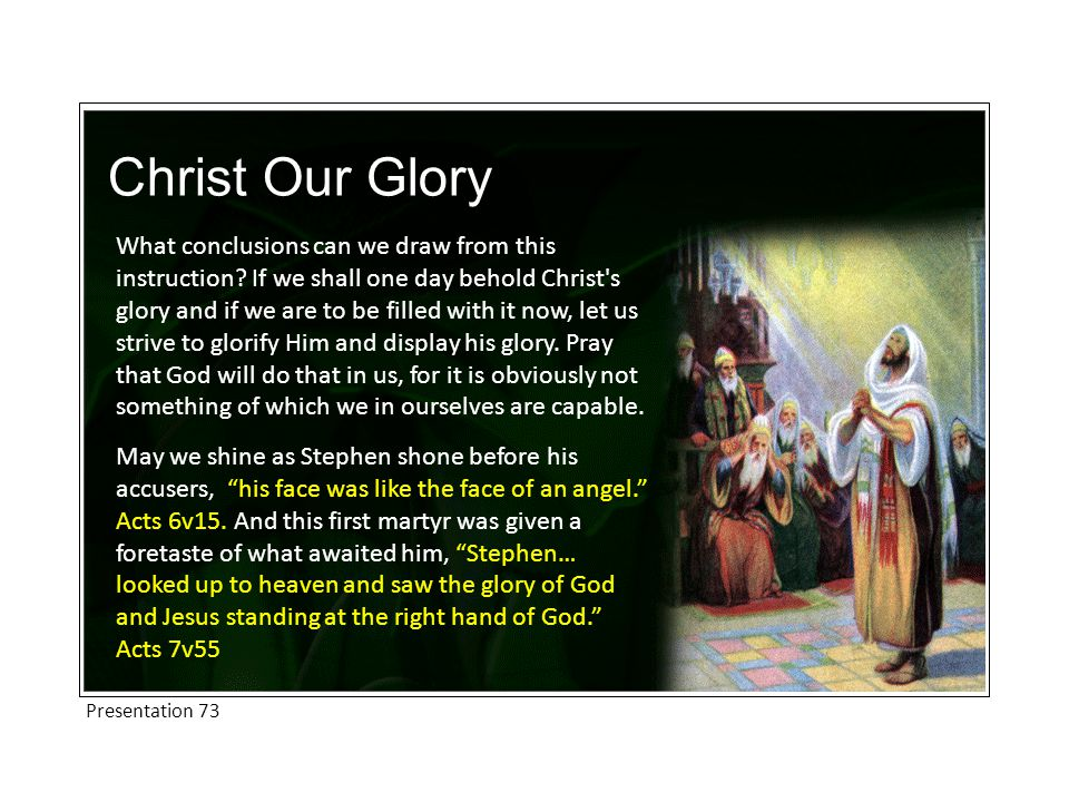 Christ Our Glory What conclusions can we draw from this instruction.