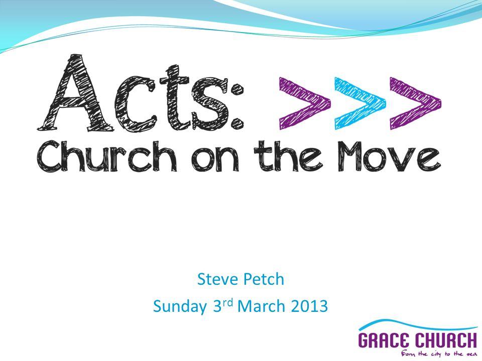 Steve Petch Sunday 3 rd March 2013