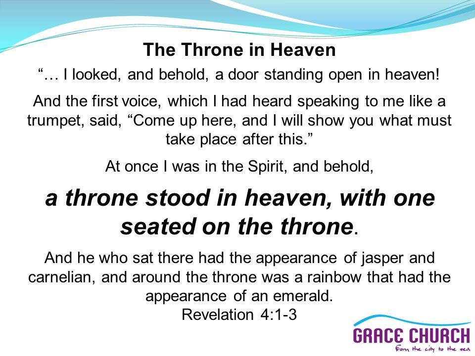 The Throne in Heaven … I looked, and behold, a door standing open in heaven.