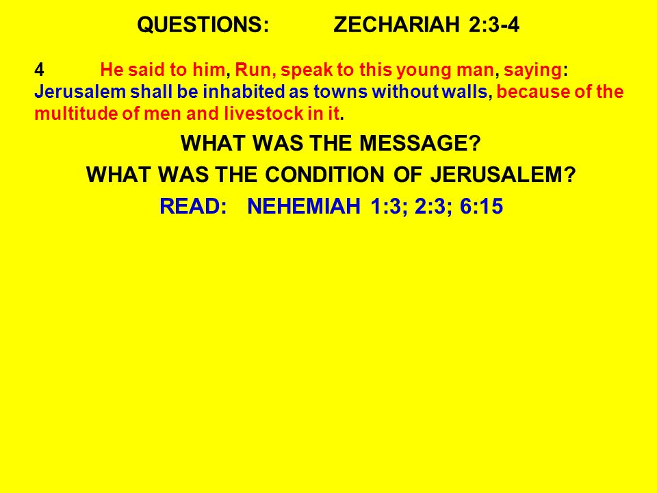QUESTIONS:ZECHARIAH 2:3-4 WHAT WAS THE CONDITION OF JERUSALEM.