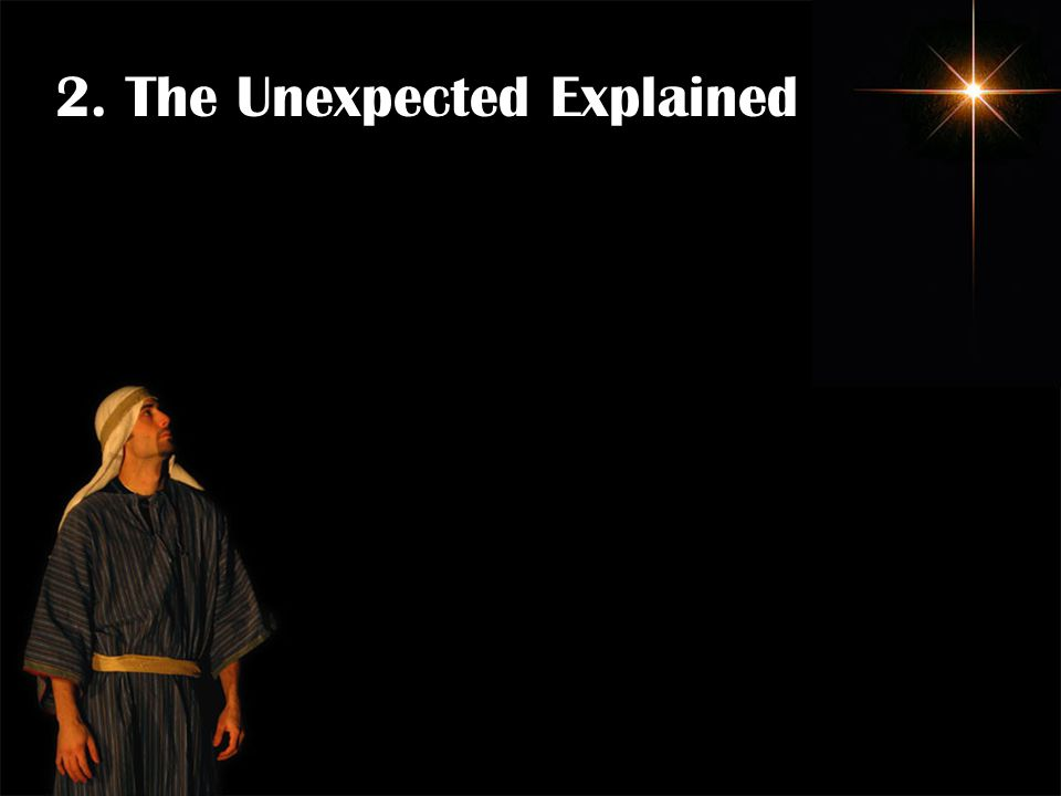 2. The Unexpected Explained