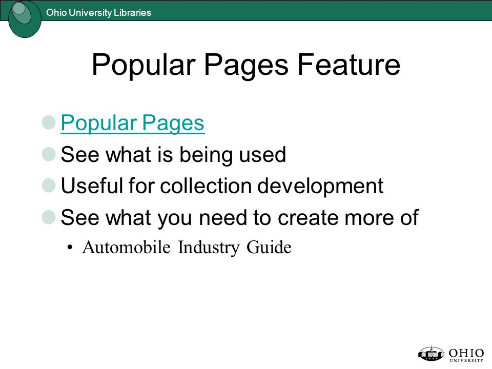 Ohio University Libraries Popular Pages Feature Popular Pages See what is being used Useful for collection development See what you need to create more of Automobile Industry Guide