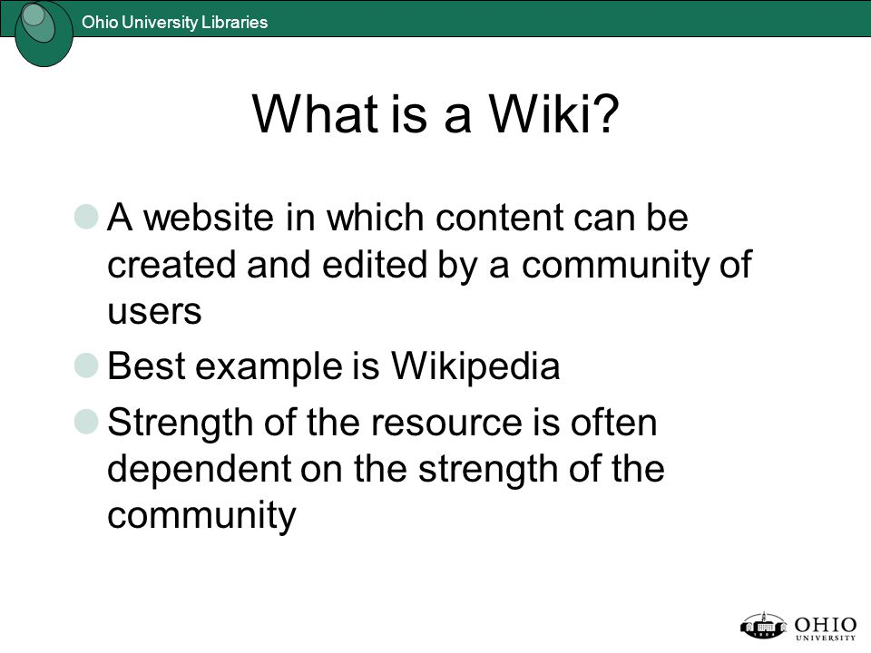 Ohio University Libraries What is a Wiki.
