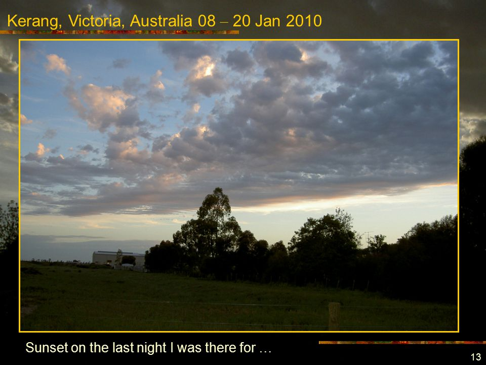 Kerang, Victoria, Australia 08 – 20 Jan 2010 13 Sunset on the last night I was there for …