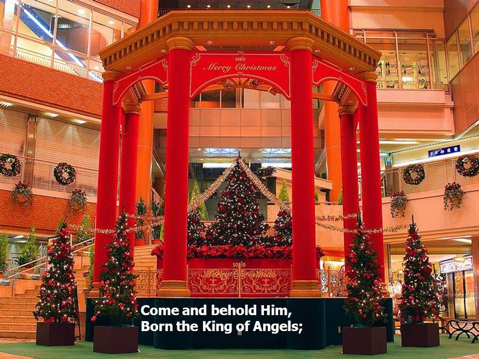 O come ye, O come ye to Bethlehem.