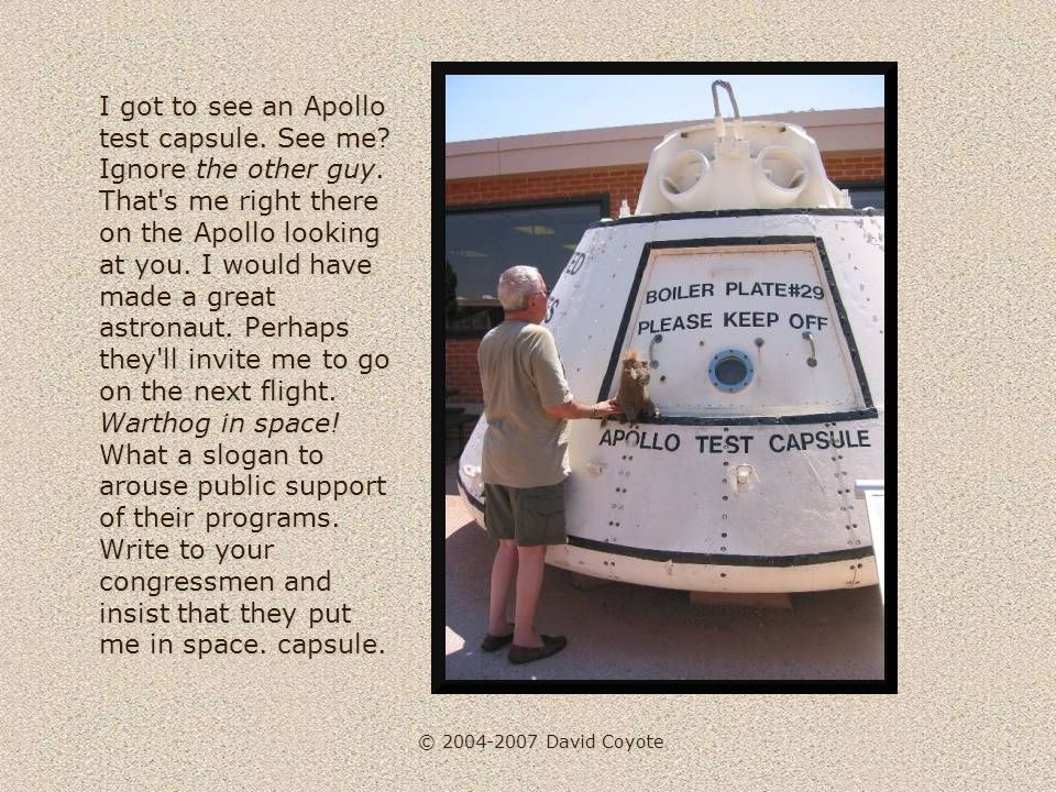 © 2004-2007 David Coyote I got to see an Apollo test capsule.