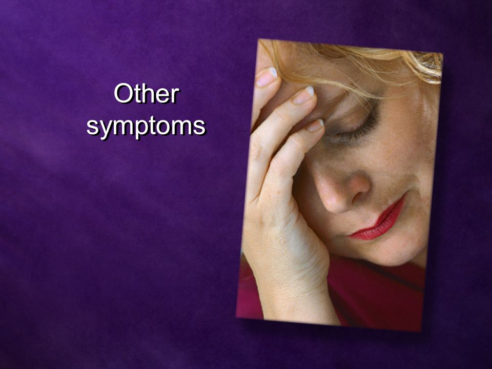 Other symptoms Other symptoms