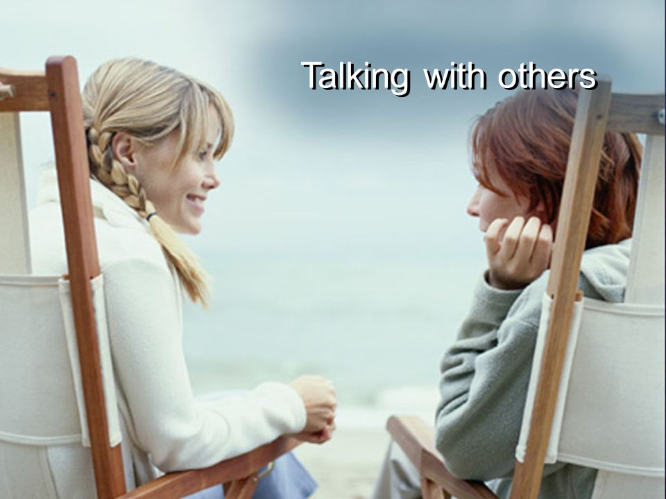 Talking with others