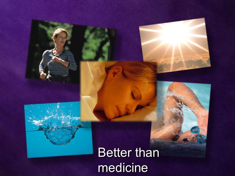 Better than medicine