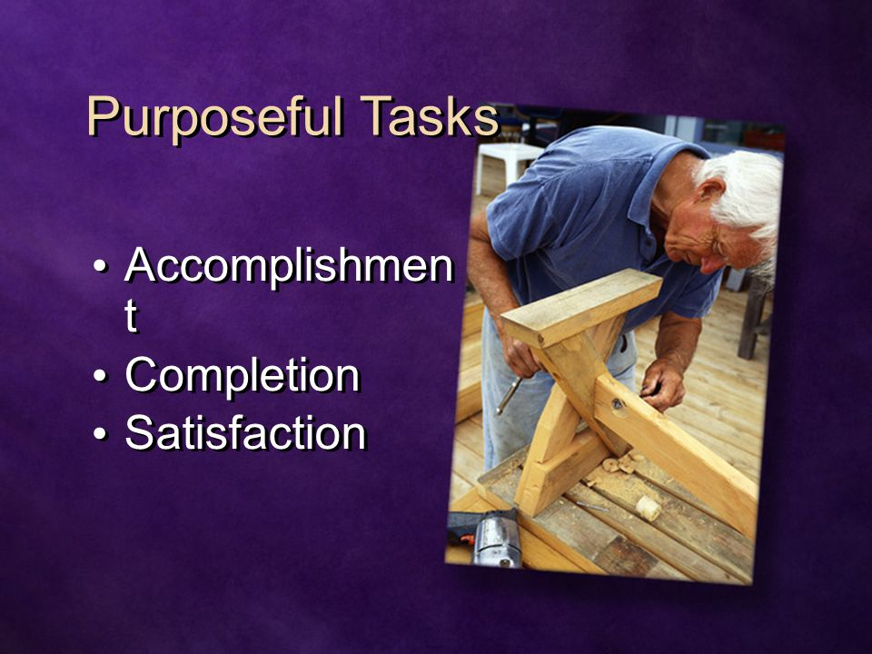 Purposeful Tasks Accomplishmen t Completion Satisfaction Accomplishmen t Completion Satisfaction