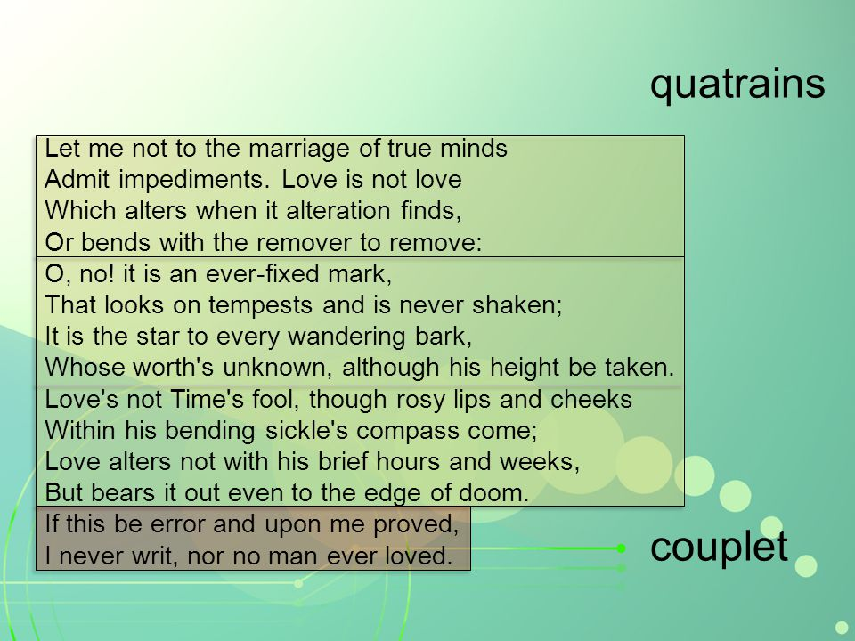 Let me not to the marriage of true minds Admit impediments.