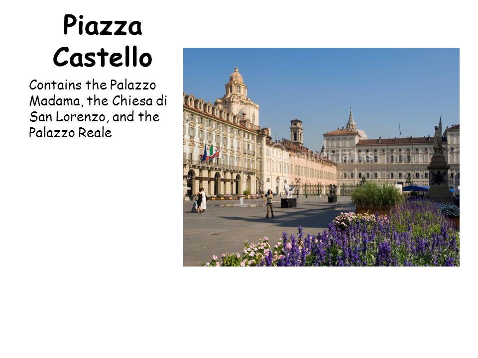 Piazza Castello Contains the Palazzo Madama, the Chiesa di San Lorenzo, and the Palazzo Reale