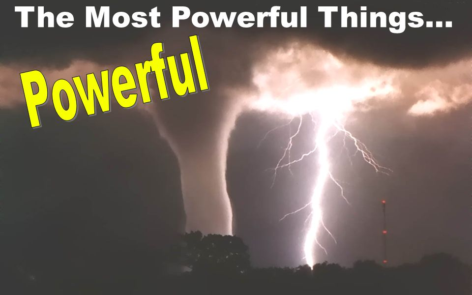 The Most Powerful Things…