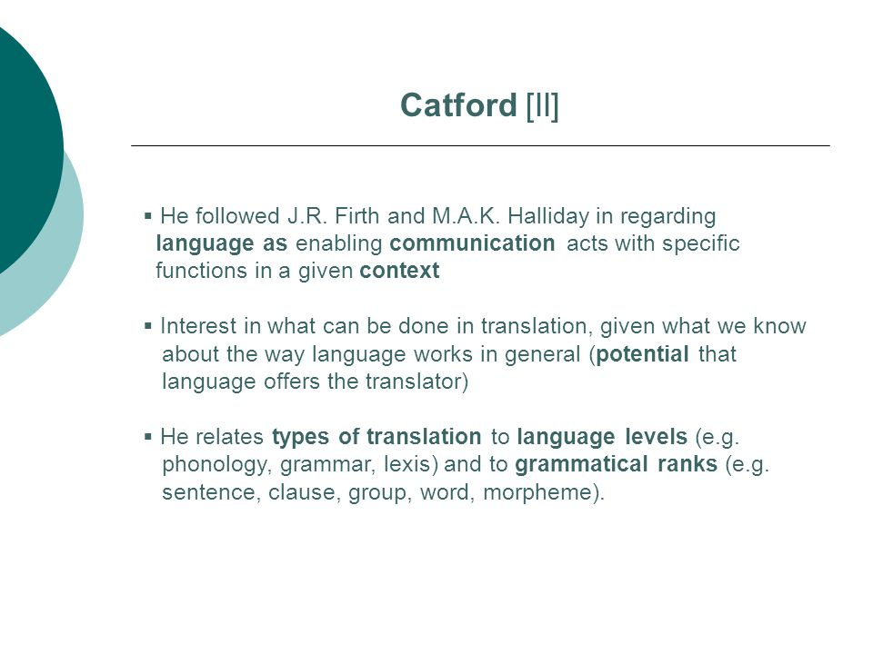  He followed J.R. Firth and M.A.K. Halliday in regarding language as enabling communication acts with specific functions in a given context  Interes