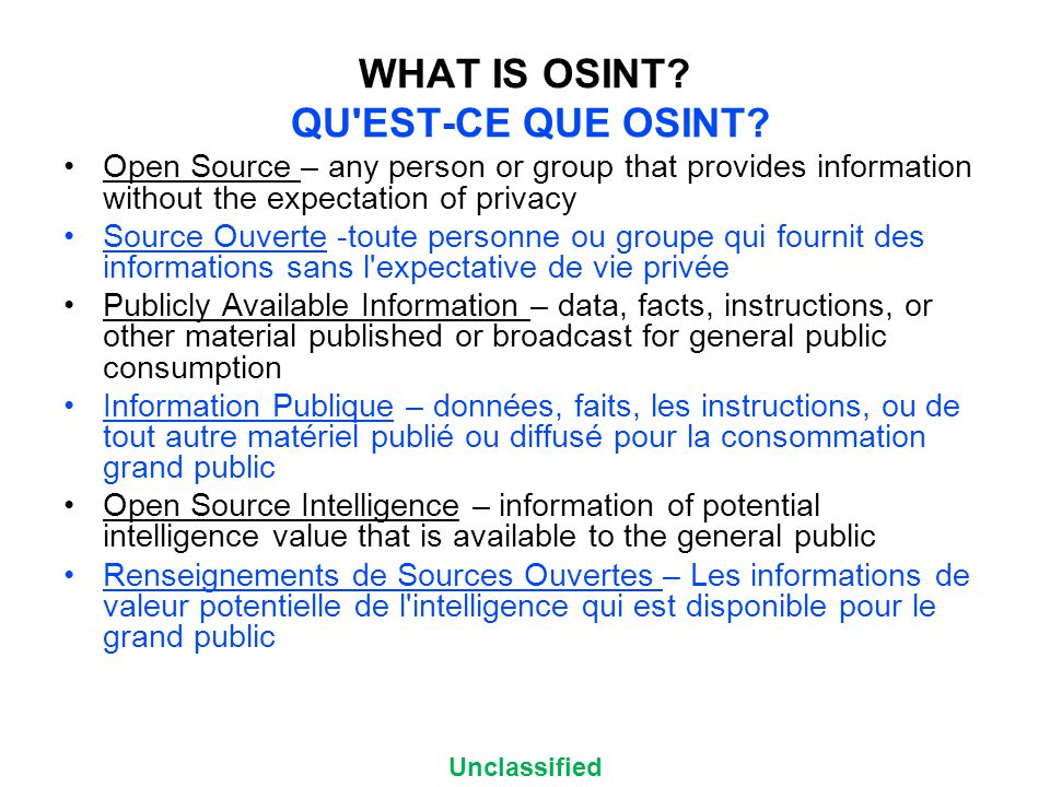 Unclassified WHAT IS OSINT. QU EST-CE QUE OSINT.
