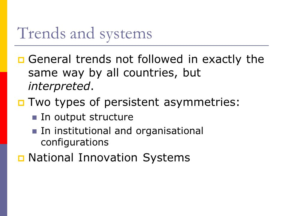 Trends and systems  General trends not followed in exactly the same way by all countries, but interpreted.