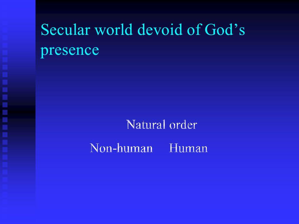 Secular world devoid of God's presence