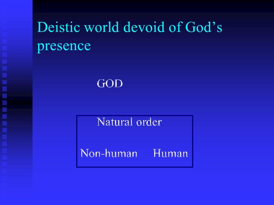 Deistic world devoid of God's presence