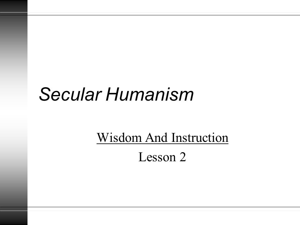 Secular Humanism Wisdom And Instruction Lesson 2