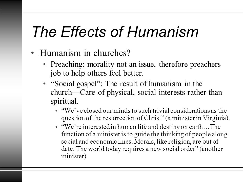 The Effects of Humanism Humanism in churches.