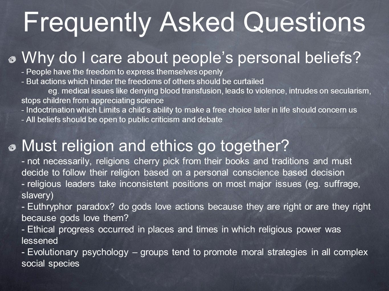 Frequently Asked Questions Why do I care about people's personal beliefs.