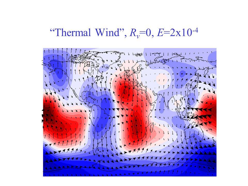 Thermal Wind , R v =0, E=2x10 -4