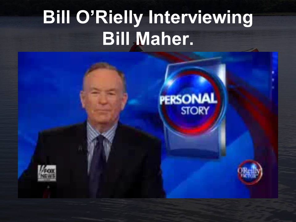 Bill O'Rielly Interviewing Bill Maher.