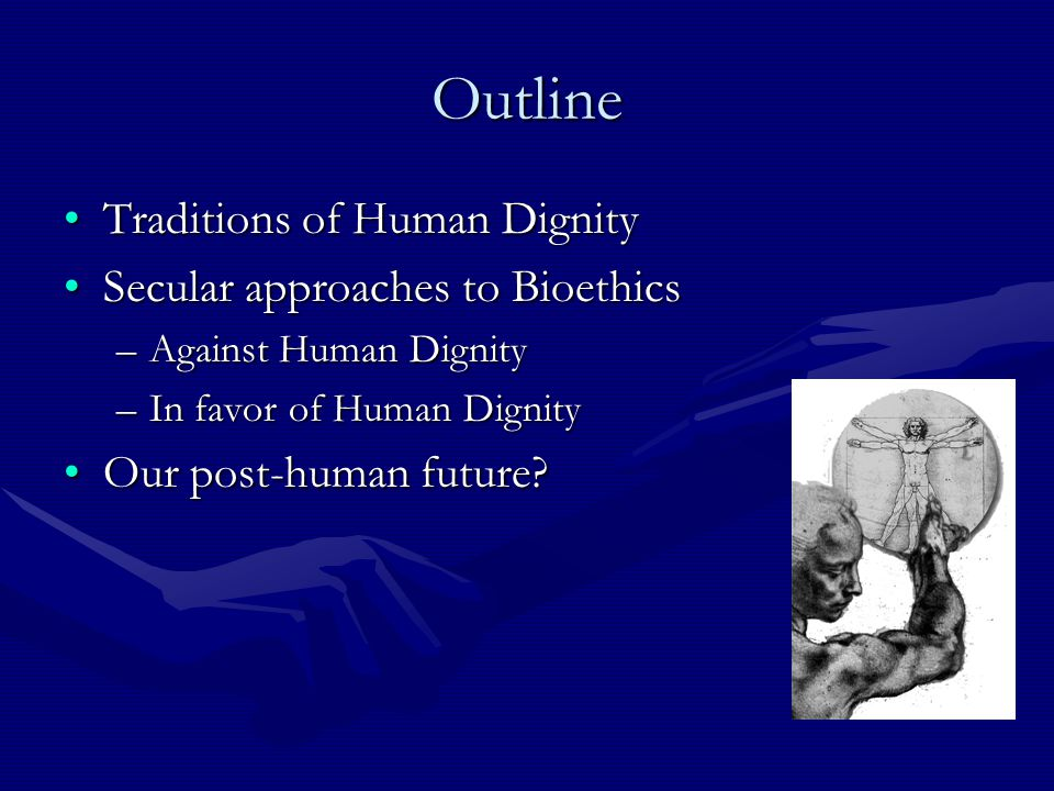 Traditions of Human Dignity Greeks: Stoics (Aristotle, Plato): acquiredGreeks: Stoics (Aristotle, Plato): acquired –Excellence, aristocratic, elitist.