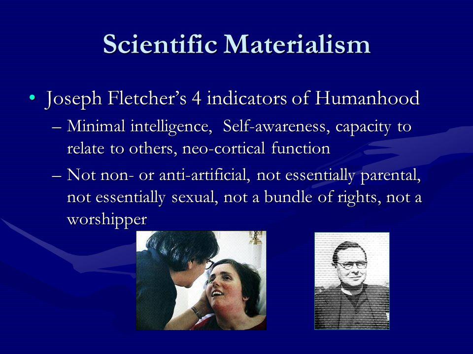 Scientific Materialism As far as the scientific enterprise can determine...