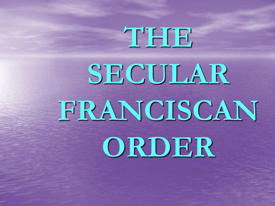 THE SECULAR FRANCISCAN ORDER.