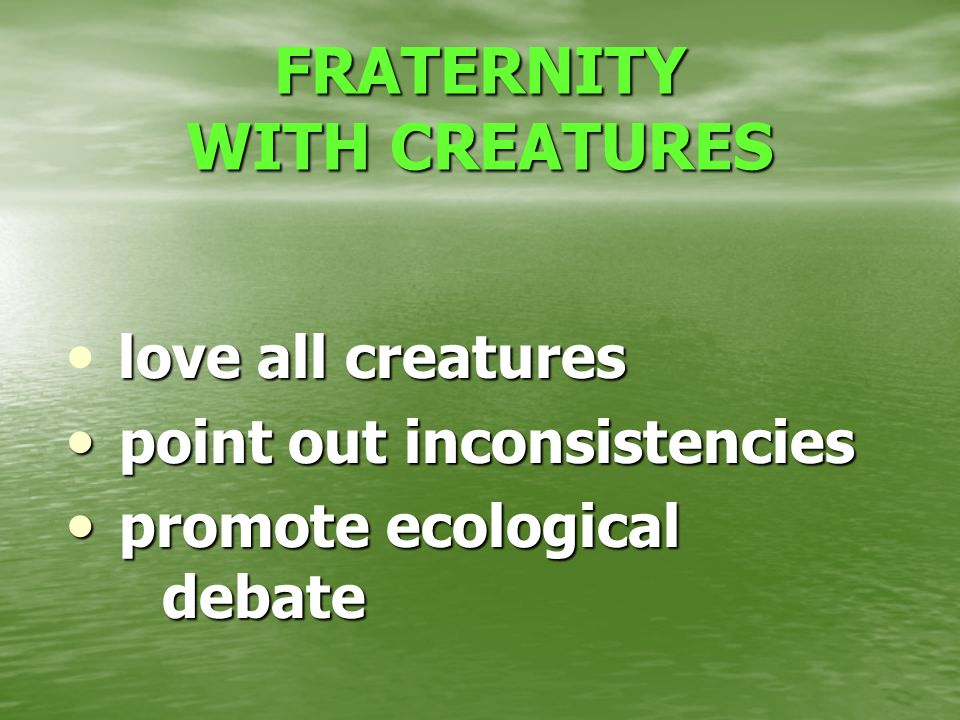 l love all creatures p point out inconsistencies romote ecological debate