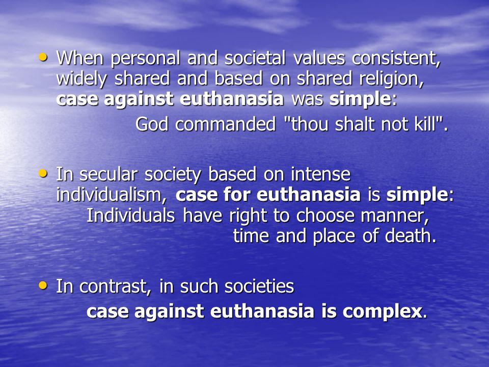 i) Impact on society...Euthanasia is a gene machine response.