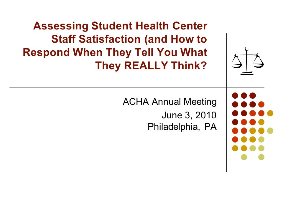 Assessing Student Health Center Staff Satisfaction (and How to Respond When They Tell You What They REALLY Think.
