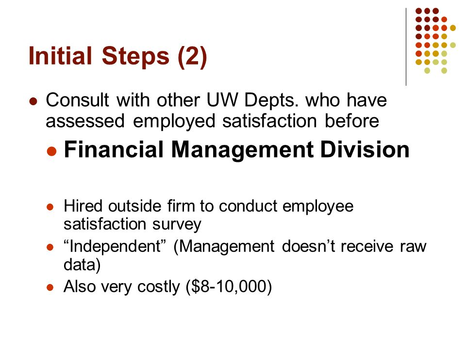 Initial Steps (2) Consult with other UW Depts.