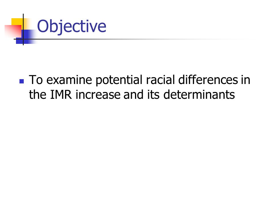 Objective To examine potential racial differences in the IMR increase and its determinants