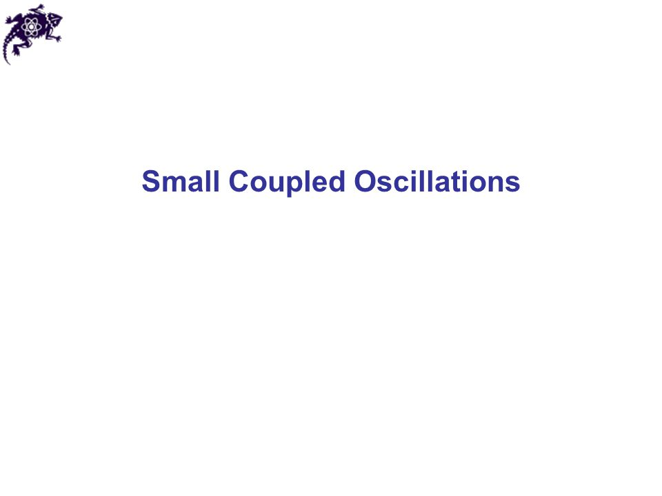 Small Coupled Oscillations