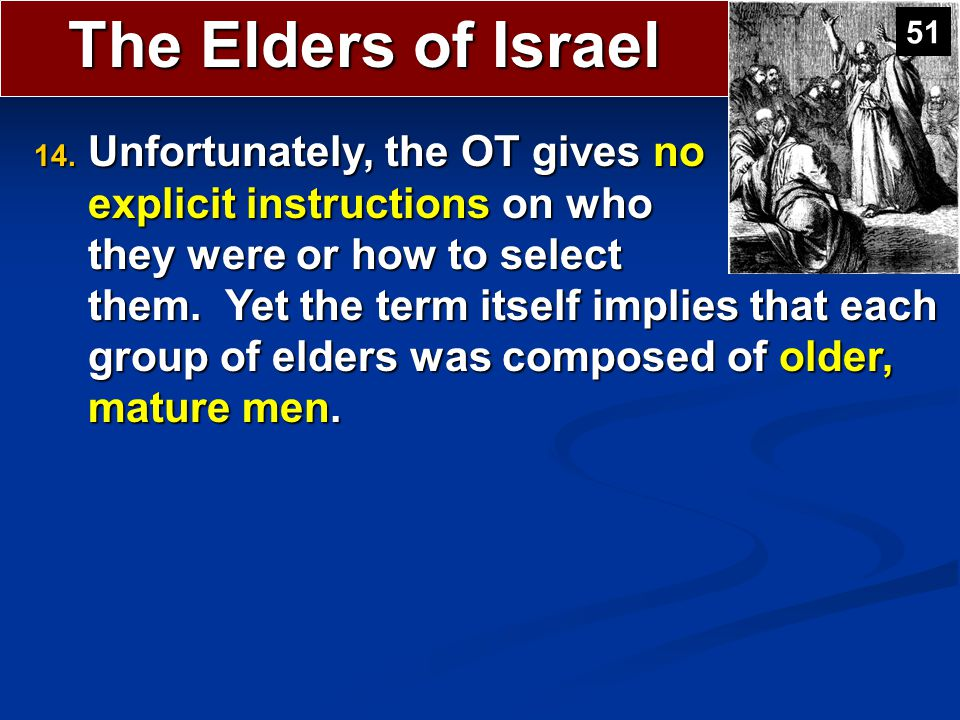 The Elders of Israel 50 11. Elders ruled alongside other administrators: a palace administrator, the city governor, and officials (2 Kings 10:1, 5). T