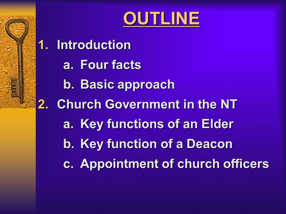 Key Questions to Answer 1.What is the biblical form of church government.