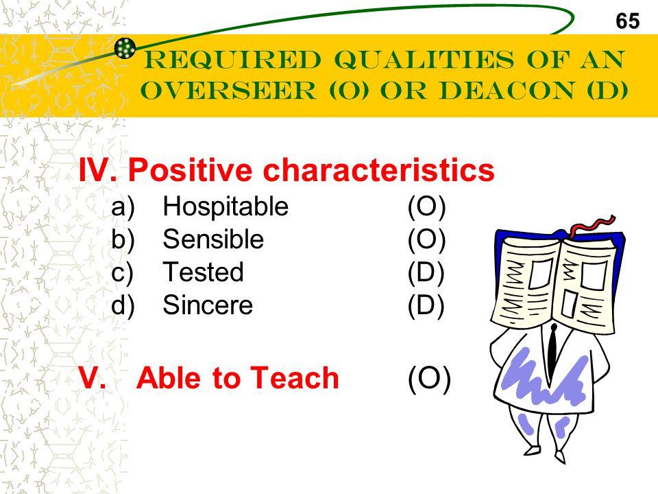 III. Negative characteristics a)Not quick tempered (O) b)Not violent (O) c)Not quarrelsome (O) d)Not a new convert (O) e)Not pursuing dishonest gain (