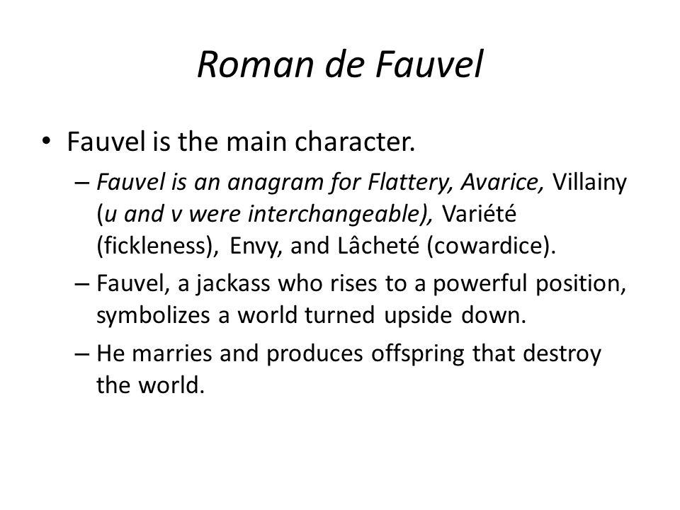 Roman de Fauvel Fauvel is the main character.