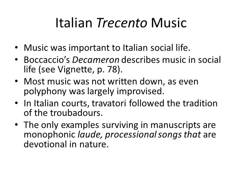Italian Trecento Music Music was important to Italian social life.